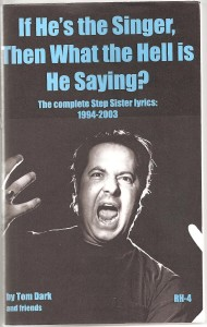 If He's the Singer, Then What the Hell is He Saying (book)