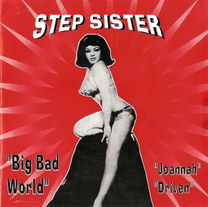 Stepsister single - Big Bad World, Joannah, Driven